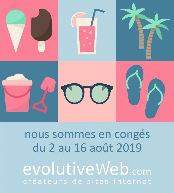 Votre agence web evolutiveWeb.com en congés d'été du 2 au 16 août 2019