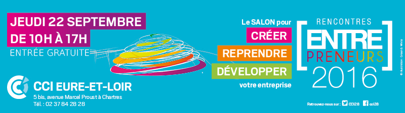 Les Rencontres [Entre-preneurs] 2016 à la CCI d'Eure-et-Loir